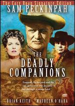 The Deadly Companions [The Cary Roan Signature Edition] - Sam Peckinpah