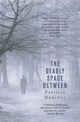 The Deadly Space Between - Duncker, Patricia