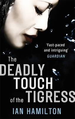 The Deadly Touch Of The Tigress: 1 - Hamilton, Ian