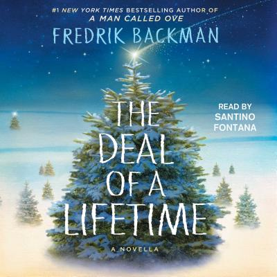 The Deal of a Lifetime: A Novella - Backman, Fredrik, and Fontana, Santino (Read by)