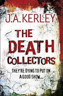 The Death Collectors - Kerley, J. A.