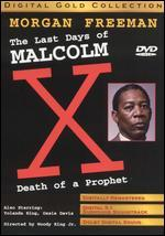 The Death of a Prophet: Last Days of Malcolm X
