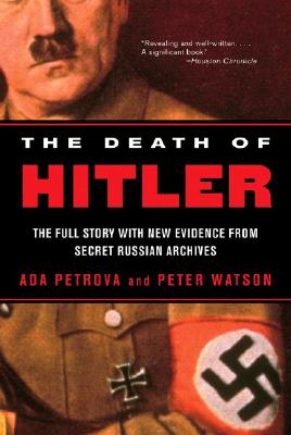 The Death of Hitler - Petrova, ADA, and Watson, Peter