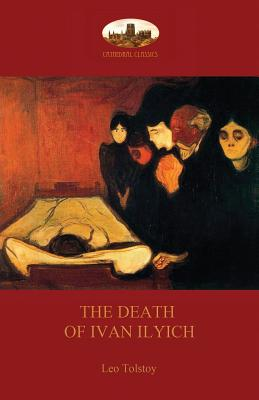 The Death of Ivan Ilyich - Tolstoy, Leo Nikolayevich, and Maude, Aylmer (Translated by), and Maude, Louise (Translated by)