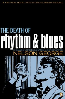 The Death of Rhythm and Blues - George, Nelson