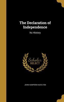 The Declaration of Independence: Its History - Hazelton, John Hampden