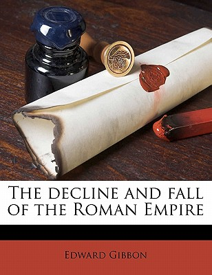 The Decline and Fall of the Roman Empire - Gibbon, Edward