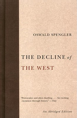 The Decline of the West - Spengler, Oswald