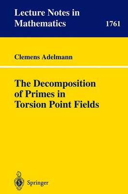 The Decomposition of Primes in Torsion Point Fields - Adelmann, Clemens