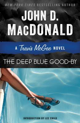 The Deep Blue Good-By: A Travis McGee Novel - MacDonald, John D