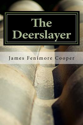 The Deerslayer - Cooper, James Fenimore