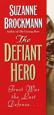 The Defiant Hero - Brockmann, Suzanne