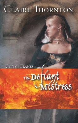 The Defiant Mistress - Thornton, Claire