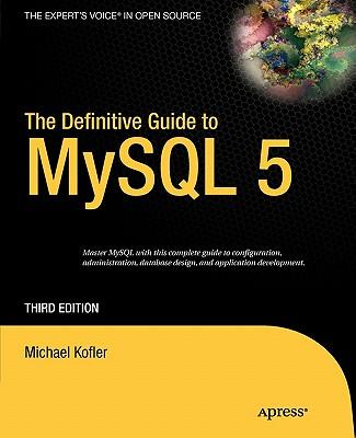 The Definitive Guide to MySQL 5 - Kofler, Michael