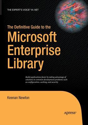 The Definitive Guide to the Microsoft Enterprise Library - Newton, Keenan