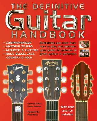 The Definitive Guitar Handbook - Pena, Paco (Foreword by), and Cutchin, Rusty, and Douse, Cliff