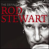 The Definitive Rod Stewart - Rod Stewart