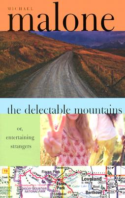 The Delectable Mountains, Or, Entertaining Strangers - Malone, Michael