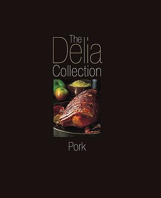 The Delia Collection: Pork - Smith, Delia