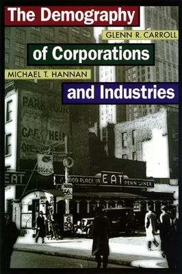 The Demography of Corporations and Industries - Carroll, Glenn R