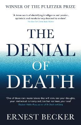 The Denial of Death - Becker, Ernest
