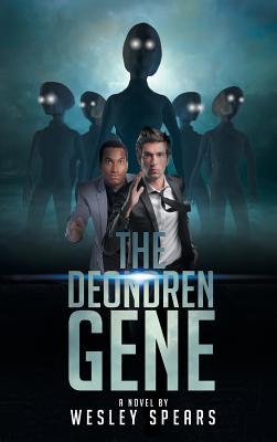 The Deondren Gene - Spears, Wesley S