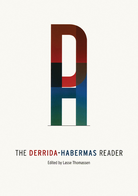 The Derrida-Habermas Reader - Thomassen, Lasse (Editor)