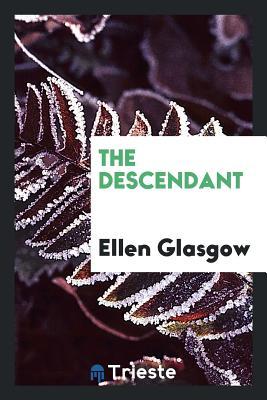 The Descendant - Glasgow, Ellen