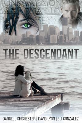 The Descendant - Chichester, Darrell, and Lyon, David, and Gonzalez, Eli