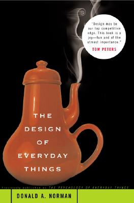 The Design of Everyday Things - Norman, Donald A