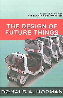 The Design of Future Things - Norman, Don