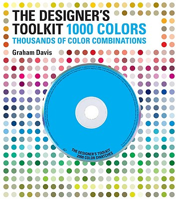 The Designer's Toolkit: 1000 Colors: Thousands of Color Combinations - Davis, Graham