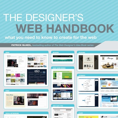The Designer's Web Handbook: What You Need to Know to Create for the Web - McNeil, Patrick