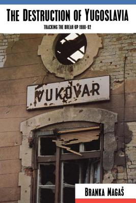 The Destruction of Yugoslavia - Magas, Branka