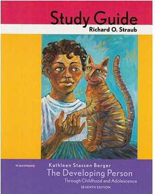The Developing Person Through Childhood and Adolescence: Study Guide - Berger, Kathleen Stassen