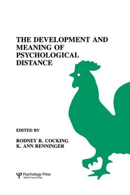 The Development and Meaning of Psychological Distance - Cocking, Rodney R. (Editor), and Renninger, K. Ann (Editor)