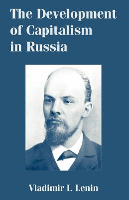 The Development of Capitalism in Russia - Lenin, Vladimir Ilich