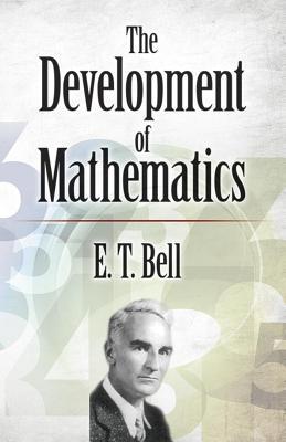 The Development of Mathematics - Bell, E T