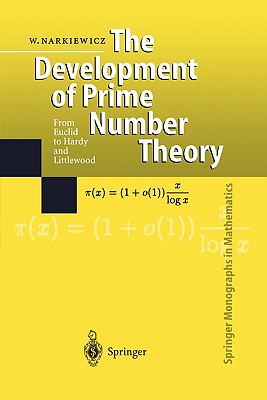 The Development of Prime Number Theory - Narkiewicz, Wladyslaw