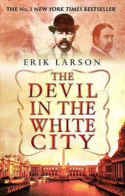 The Devil in the White City - Larson, Erik