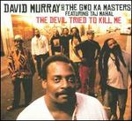 The Devil Tried to Kill Me [Bonus Tracks]
