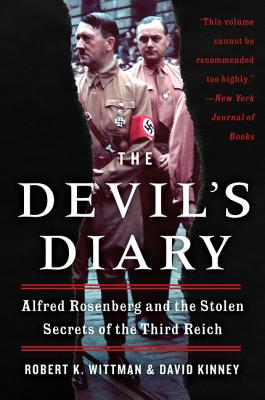 The Devil's Diary: Alfred Rosenberg and the Stolen Secrets of the Third Reich - Wittman, Robert K, and Kinney, David