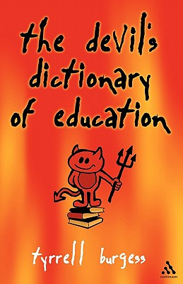 The Devil's Dictionary of Education - Burgess, Tyrrell