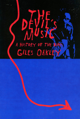 The Devil's Music: A History of the Blues - Oakley, Giles