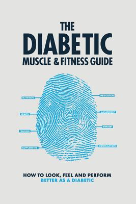 The Diabetic Muscle & Fitness Guide - Graham, Philip