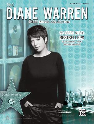 The Diane Warren Sheet Music Collection: 30 Sheet Music Bestsellers by the Grammy(r) Award-Winning Songwriter (Piano/Vocal/Guitar) - Warren, Diane