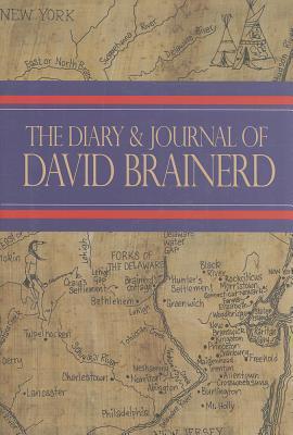The Diary and Journal of David Brainerd - Brainerd, David