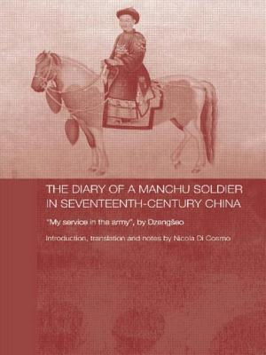 The Diary of a Manchu Soldier in Seventeenth-Century China: My Service in the Army, by Dzengseo - Di Cosmo, Nicola
