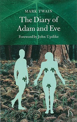 The Diary of Adam and Eve: And Other Adamic Stories - Twain, Mark