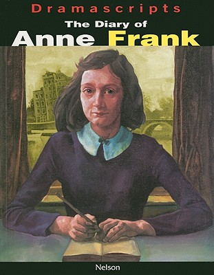The Diary of Anne Frank - Goodrich, Frances, and Hackett, Albert, and O'Connor, John (Notes by)